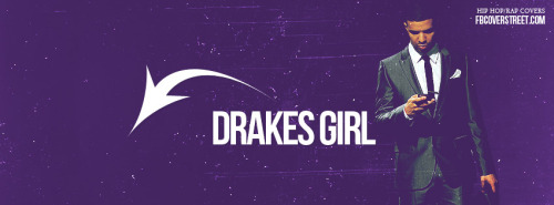 Drake's Girl Facebook Cover