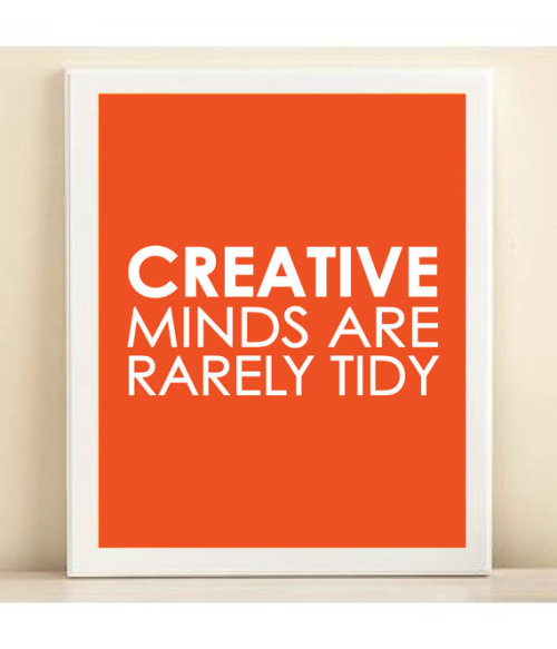 """Creative minds are rarely tidy"" - Print poster by Amanda Helmer (Source: Design Vanilla)"