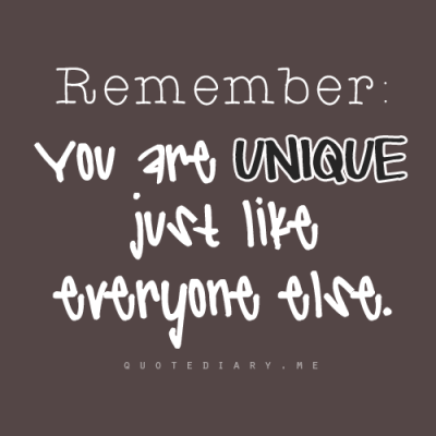 quotediaryofficial:  You are unique!