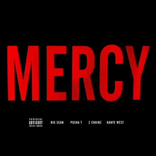 Kanye West, Pusha T, Big Sean & 2 Chainz — Mercy   Well Ye must have been a little anxious because he released his new single earlier than anticipated. Here is a track from the upcoming G.O.O.D. Music: The Album.