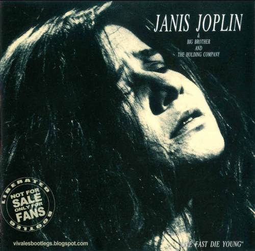 Big Brother & The Holding Company feat. Janis Joplin: Live Fast Die Young. Recorded Live at Unknown Venue, San Francisco + Los Angeles, USA - Unknown Dates, 1967. Download here.