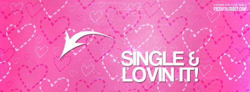 Single And Lovin It Facebook Cover