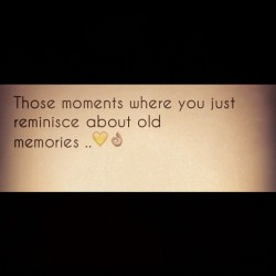 Always.   #memories #past #oldlovers #fun #remember #priceless #moments (Taken with instagram)