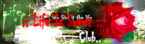 Life Is Sweet This is was a banner for club in sms.ac I created since then in 2001. after that the web site closed this kind of online clubs. It was Interesting one and has many followers. There wasn't Facebook, Google+, Twitter, and Tumblr.  I miss those days and times.. time passed so quick and fast. Hope you like the design. Regards, Mohammed Milhem