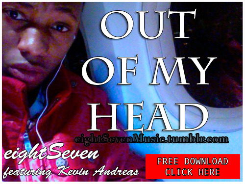 eightsevenmusic:  OUT OF MY HEAD .. free download for you #happy #friday