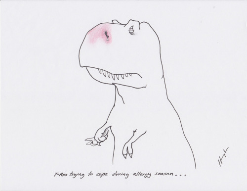 T-Rex Trying to Cope During Allergy Season… #TRexTrying