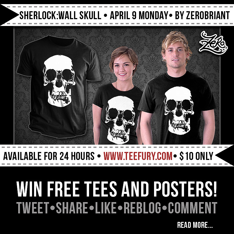 "More chances of winning Tees and Posters!! Only this April 9th, Monday :D Just spread the word starting today until Monday! www.teefury.comTweet: #SherlockHolmes #SherlockBBC ""Wall Skull"" tee design by @zerobriant is available this Monday, April 9th at @teefury for only $10! RTShare: This post, ""Like"", comment and talk about it. Reblog this please :D thanks!New followers to my twitter, tumblr and my facebook page will get a chance to win as well.https://www.facebook.com/zerobrianthttps://twitter.com/zerobriant, http://zerobriantdesigns.tumblr.com/www.zerobriant.comMay you solve the case!-zerobriant"