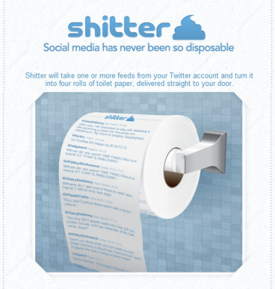 "The Bad Business Idea Of The Week…    The service, called Shitter, will take one or more feeds from your Twitter account and print those tweets on toilet paper you can then display and use proudly in your favorite restroom.    The company's tagline: ""Social Media has never been so disposable.""    Shitter allows you to have a roll printed with your own personal tweets, your timeline, favorites, or tweets from a specific list you've created or follow on Twitter. If there's someone on Twitter you think has particularly crappy things to say, you can opt to have his or her feed printed on a few rolls.    Priced for use in high-end powder rooms, Shitter rolls are priced at $35 for a pack of four. That, you may reasonably surmise, is money down the drain.     So, do the math, and if Shitter's rolls of TP have the standard 75 sheets you'd be shelling out about 8.5 cents a sheet to drop your latest tweets off at the pool.     Courtesy of Emily Price"