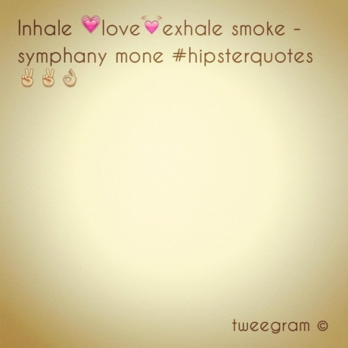 #tweegram #hipsterquotes @love_tarynnicole @lovelifebfree @sammantha_  #meandmygirls (Taken with instagram)