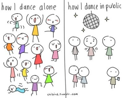 Dance: Even if you have no where to do it but in your own living room.