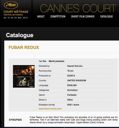 Fubar Redux has just received Validation and will officially screen at Cannes short film festival corner 2012.