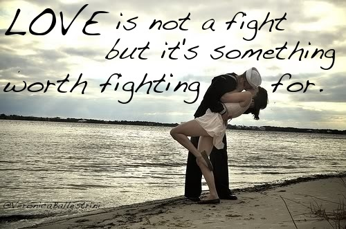 Love is not a fight but it's something worth fighting for.
