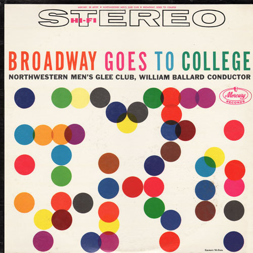 Broadway Goes to College, Northwestern Men's Glee Club, LP cover (1959) Source: Project Thirty-Three