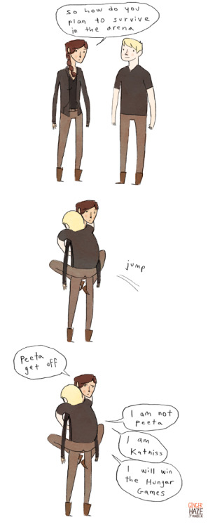 gingerhaze:  Peeta will solve every problem with camouflage. (this one made more sense in my head)