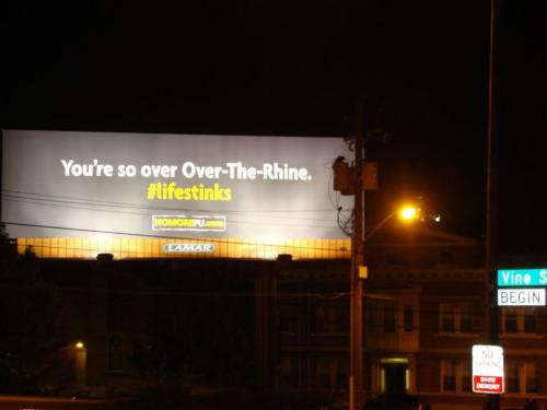 wtfcincy:  You may have seen this new Tidy Cats billboard equating OTR to a dirty kitty litter box. That is pretty shitty (pun intended)