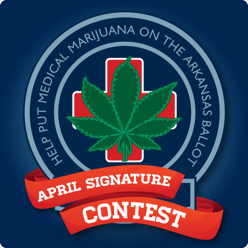 APRIL SIGNATURE DRIVE CONTEST FOR THE ARKANSAS MEDICAL MARIJUANA ACTNOW: Get $50 for every 100 signatures through April 15!April is the perfect month for gathering signatures. The weather is beautiful and people are out and about all across the state. Plus, we have events and gatherings happening all month long. So, we're announcing our April Signature Drive Contest. Join in the fun, do a little good for Arkansas, and win a little cash or swag!  UPDATE!! CASH $$ AWARDS AVAILABLE TO ALL APRIL SIGNATURE DRIVE PARTICIPANTS! Get $50 for every 100 signatures collected through APR 15!*For the next 10 days, we'll pay $50 for every 100 valid signatures we receive! We have $4000 to spend on signatures—so get' em to us as quickly as you can! First come, first paid!   For the total signatures for the month, the top 3 volunteers will also be awarded these prizes:PRIZES:• 1st prize $100• 2nd prize $75• 3rd prize $50Rules:• You must have a minimum of 100 signatures to qualify.• All signatures must be dated between April 1 - 30.• All signatures must be notarized & mailed no later than May5th.• Winners will be announced by the 15th of May. *Signatures will be checked & must be at least 70% valid, so make sure you are getting registered voters & signing in the correct county. Signatures eligible for cash payment must be dated between April 1-15.All petitions must be mailed to:Arkansans for Compassionate careP O Box 427Hensley, AR 72065-0427Questions? Contact: info@arcompassion.org