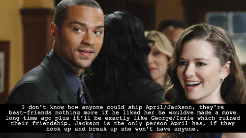 The reason I can ship April/Jackson is because while they are best friends they're hot together and have chemistry…..something George/Izzie completely lacked!!!!