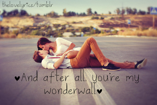 thelovelyrics:  Wonderwall ~Oasis