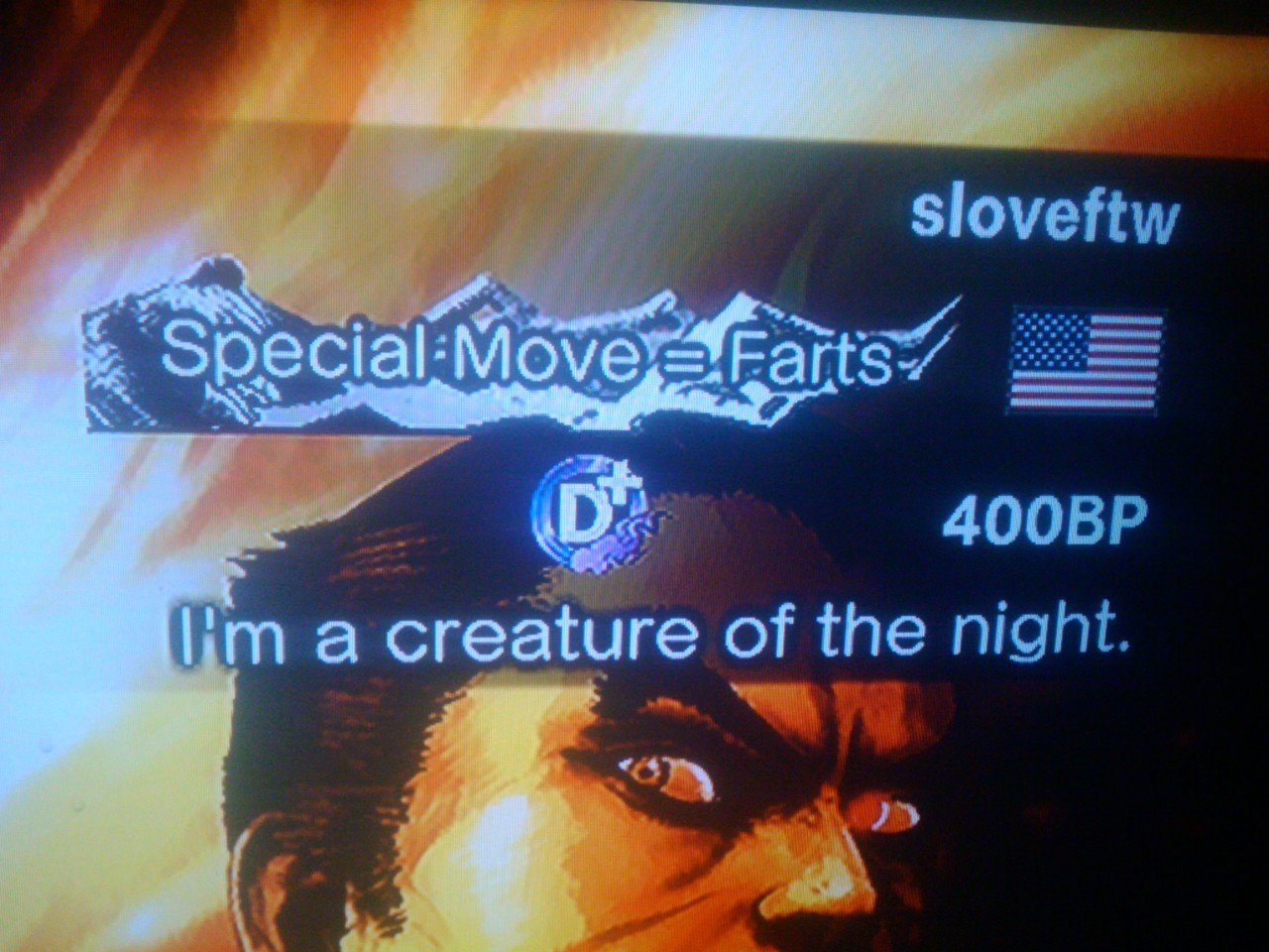 lol my title on street fighter x tekkeni got my BP up to a measly 1300 within a week of the game coming out but one night i was having really bad connection problems i guess and i kept getting kicked from games and losing hella BP and it's really discouraged me in playing this shit online or playing it in generalalso, the first part of my screen name is pronounced S and then Love as two seperate parts not sloveit's a play on my name which is sean lovett isn't that cute???