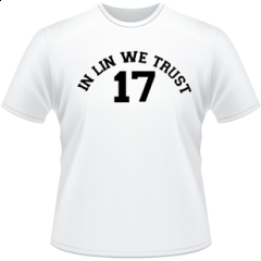 """In Lin, We trust"" This shirt shows that the New York fans were really impressed with Jeremy Lin's performance. They trust him so much wherein they believe that he is the savior of this year's Knicks. If you want to choose another color, you can check it out here. http://999tees.com/tee/in-lin-we-trust-17"