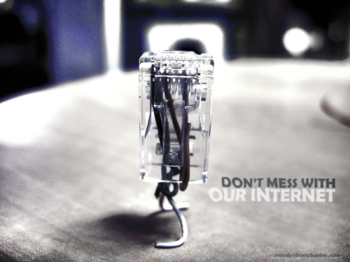 Don't mess with our Internet! Fight for your Freedom.. Stop CISPA the new SOPA