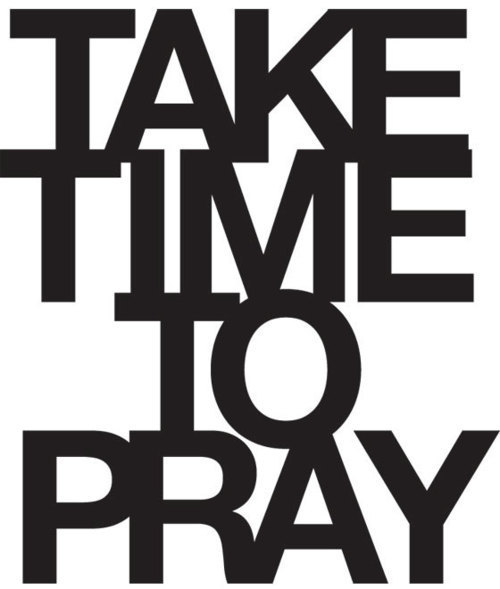 Take time to pray.