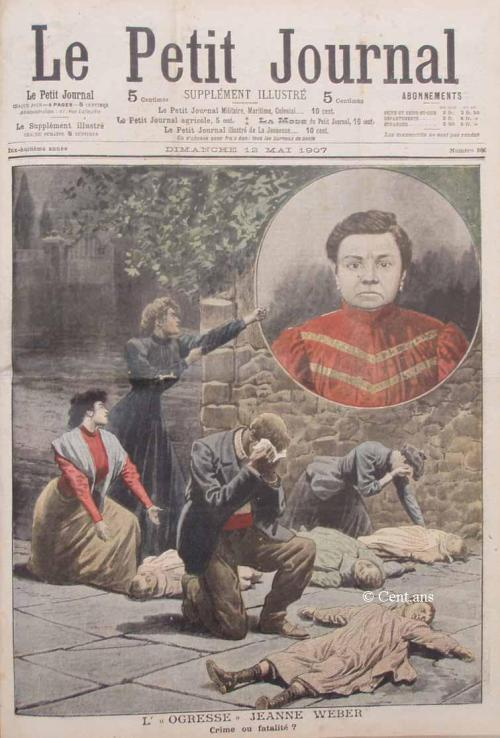 "Cover of Le Petite Journal, May 12, 1907, a painting of Jeanne Weber ""Jeanne Weber was a French serial killer. She strangled 10 children, including her own. She was convicted of murder in 1908, and declared insane. She hanged herself two years later.  Born in a small fishing village in northern France, Weber left home for Paris at age 14, working various menial jobs until her marriage in 1893. Her husband was an alcoholic, and two of their three children died in 1905. By then, Weber was also drinking heavily, residing in a seedy Paris tenement with her spouse and a seven-year-old son. On 2 March 1905, Weber was babysitting for her sister-in-law, when one of the woman's two daughters — 18-month-old Georgette — suddenly ""fell ill"" and died. Strange bruises on her neck were ignored by the examining physician, and Weber was welcomed back to babysit on 11 March. Two-year-old Suzanne did not survive the visit, but a doctor blamed the second death on unexplained ""convulsions."" Weber was babysitting for her brother, on 25 March, when his daughter, seven-year-old Germaine, suffered a sudden attack of ""choking,"" complete with red marks on her throat. The child survived that episode, but she was less fortunate the following day, when Weber returned.Diphtheria was blamed for her death, and for that of Weber's son, Marcel, just four days later. Once again, the tell-tale marks of strangulation were ignored. On 5 April 1905, Weber invited two of her sisters-in-law to dinner, remaining home with 10-year-old nephew Maurice while the other women went out shopping. They returned prematurely, to find Maurice gasping on the bed, his throat mottled with bruises, Jeanne standing over him with a crazed expression on her face. Charges were filed, and Weber's trial opened on 29 January 1906, with the prosecution alleging eight murders, including all three of Weber's own children and two others — Lucie Aleandre and Marcel Poyatos — who had died while in her care. It was alleged that Weber killed her son in March to throw suspicion off, but Weber was being defended by the brilliant defense lawyer Henri-Robert, and jurors were reluctant to believe the worst about a grieving mother. She was acquitted on 6 February. Fourteen months later, on 7 April 1907, a physician from the town of Villedieu was summoned to the home of a peasant named Bavouzet. He was greeted at the door by a babysitter, ""Madame Moulinet,"" who led him to the cot where nine-year-old Auguste Bavouzet lay dead, his throat badly bruised. The cause of death was listed as ""convulsions,"" but the doctor changed his opinion on 4 May, when ""Madame Moulinet"" was identified as Jeanne Weber. Weber engaged the lawyer Henri-Robert once more. Held over for trial, Weber was released in December, after a second autopsy blamed the boy's death on typhoid. Weber quickly dropped from sight, surfacing next as an orderly at a children's hospital in Faucombault, moving on from there to the Children's Home in Orgeville, run by friends who sought to ""make up for the wrongs that justice has inflicted upon an innocent woman."" Working as ""Marie Lemoine,"" Weber had been on the job for less than a week when she was caught strangling a child in the home. The owners quietly dismissed her and the incident was covered up. Back in Paris, Weber was arrested for vagrancy and briefly confined to the asylum at Nantere, but doctors there pronounced her sane and set her free. She drifted into prostitution, picking up a common-law husband along the way. On 8 May 1908, the couple settled at an inn in Commercy. A short time later, Weber was found strangling the innkeeper's son, 10-year-old Marcel Poirot, with a bloody handkerchief. The father had to punch her three times in the face before she would release the lifeless body. Held for trial on murder charges, Weber was declared insane on 25 October 1908, packed off to the asylum at Mareville. Credited with at least ten murders, she survived two years in captivity before manually strangling herself in 1910."""