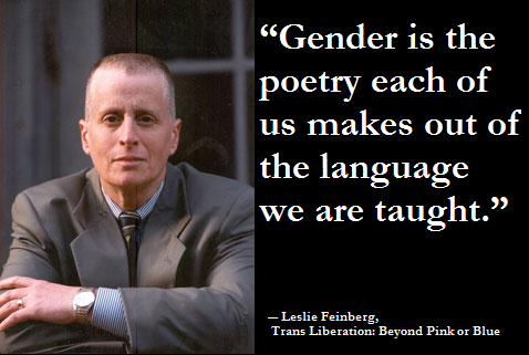 LGBTQ* Quotes and Quips  Leslie Feinberg on Gender