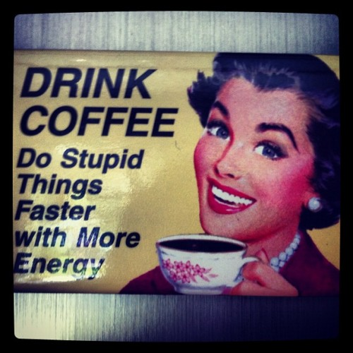 Love coffee #coffee #stupid (Taken with instagram)