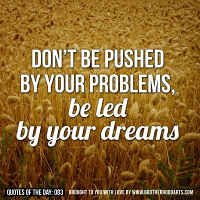 """Don't be pushed by your problems, be led by your dreams"" - Brotherhood Arts *** FAITH IS THE MOST ESSENTIAL FASHION TO EVERY MUSLIMAH."