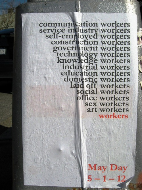 5/1/12 May Day General Strike. What kind of worker are you? I'm a joke worker. comedy worker? organizing worker. microphone worker.