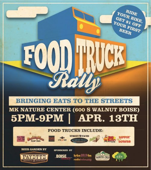 4-13-2012 April's FOOD TRUCK RALLY is at M.K. Nature Center in Boise's east end! Such a cool setting and such tasty eats! Parking is VERY limited, so ride your bikes, skate, walk, etc. - it should be a crisp, clear day!