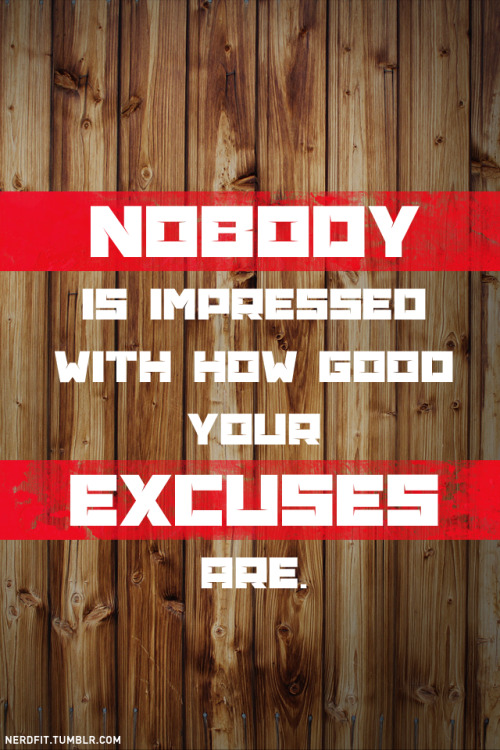 Nobody is impressed with how good your excuses are.  We need this work done, comrade. Done without question. HUNGRY, Wolves.