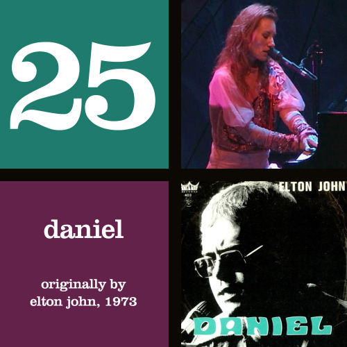 Daniel - originally by Elton John - glided in to the Top 25 after the last two lists were collected. Appearing on 15 of the 45 ballots with one #2 vote, this song has a total of 182 points.