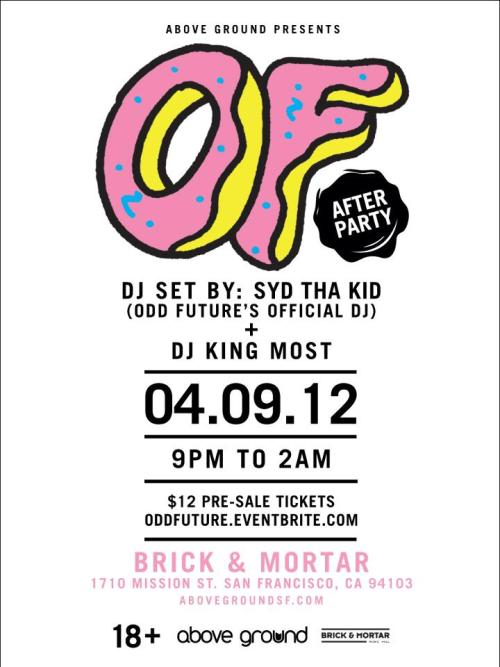 Tonight is the official OFWGKTA afterparty at Brick & Mortar with a special DJ set by Syd tha Kid. Purchase your tickets here: http://oddfuture.eventbrite.com/
