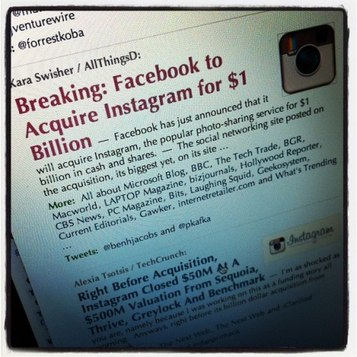 Breaking: Facebook to Acquire Instagram for $1 Billion (Taken with instagram)