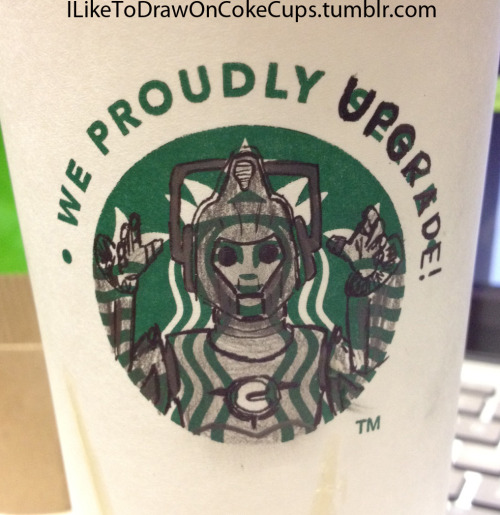 doctorwho:  Cybermen on a Starbucks cup iliketodrawoncokecups:  We Proudly UPGRADE!   Upgrade….must upgrade….