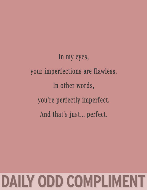 """Perfectly Imperfect"""