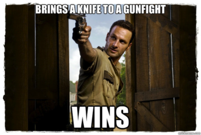 Brings a knife to a gunfight. WINS.