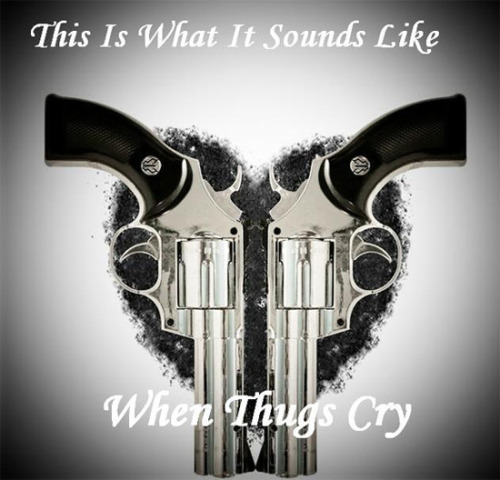 Wut it sound like when thugs cri!?  CRI? BITCH, thugz don't cry! Even if dis shit is gunz and da gun powder! Guns ar a true thugs action figurez! I bet whoever made dis goes around with da nayberhood boys playin da pink power ranger wile imajining dat hez gettin laid by da yello power ranger wile hez in da enchanted forrest in da 7 dwarfs house.