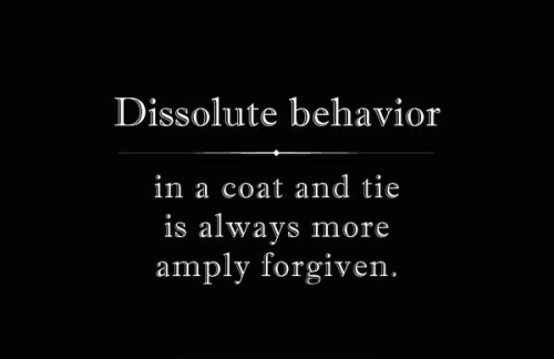 behave accordingly.