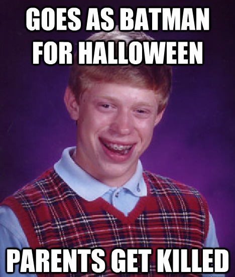 Bad Luck Brian is such a great meme.