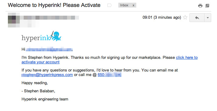 "Personal note: @Hyperink's sign up email. You can email Stephen or call him right up if you have questions or problems or feedback of any other sort.  P.S. You might want to read ""It's the CEO's job to email the first 1000 signups""."