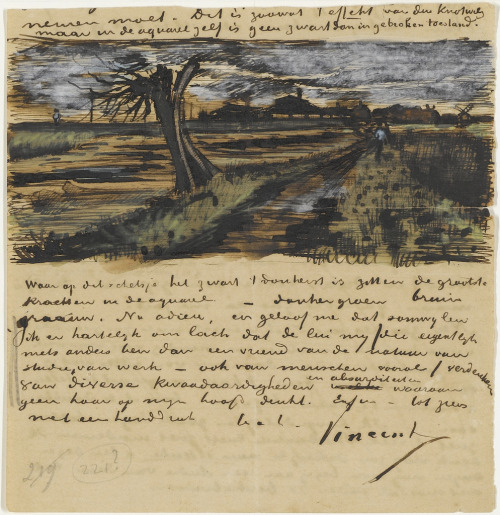 Pollard Tree: Sketch and Letter by Vincent Van Gogh. To Theo from The Hague, July 1882.  I've attacked that old giant of a pollard willow, and I believe it has turned out the best of the watercolours. A sombre landscape — that dead tree beside a stagnant pond covered in duckweed, in the distance a Rijnspoor depot where railway lines cross, smoke-blackened buildings — also green meadows, a cinder road and a sky in which the clouds are racing, grey with an occasional gleaming white edge, and a depth of blue where the clouds tear apart for a moment.In short, I wanted to make it like how I imagine the signalman with his smock and red flag must see and feel it when he thinks: how gloomy it is today.  via Bibliodyssey - Handshakes in Thought: The Van Gogh Letter Sketches