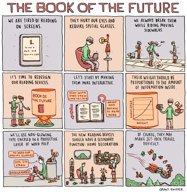 "Grant Snider's ""The Book of the Future"" for the New York Times Sunday Book Review. Where do you stand in the Kindle v. iPad v. Nook v. old fashioned books debate?   - Maggie"