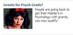 Are you a Psych Grad and/or some sort of sultry Snow White? Have I got the weird Facebook ad for you!
