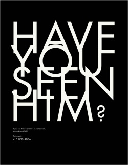 Have you seen Him? Poster project for my Typography & Visual Design class, Spring 2012