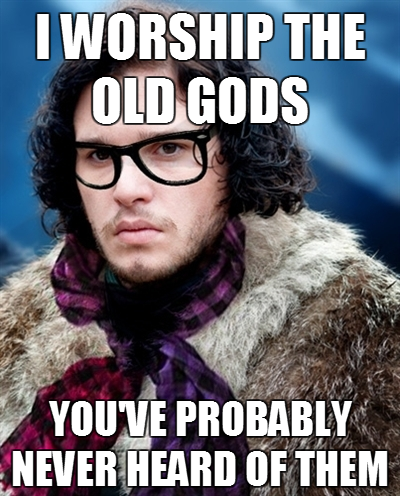 "#hipsterjon octobootle:  ""Oh, you have a direwolf too? That's cool. Mine's like a limited edition white furred red eyed— oh, yours is grey? That's good too I guess. Don't feel bad, Ghost is like a SUPER exclusive edition, only a handful of people even knew about it."""