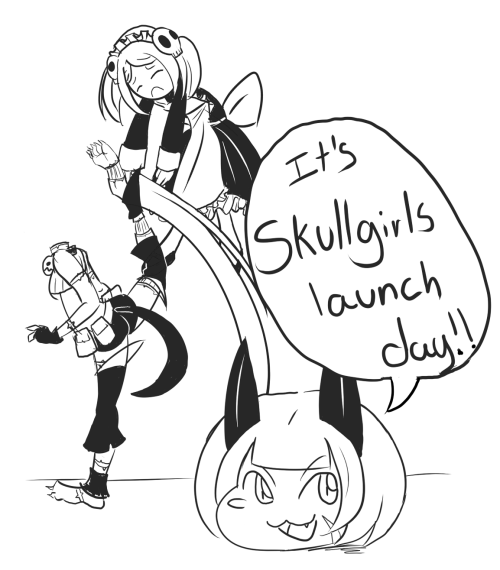 IT'S SKULLGIRLS LAUNCH DAY GUYS!!!Doodled while I waited the download NOW IT'S DOWNLOADED BYE GUYS I'M GUNNA PLAY SUM SKULLGIRLS!! (joke by Buri, I'm not that smart)