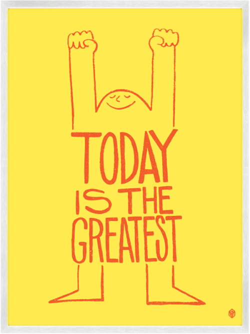 Today is the greatest.